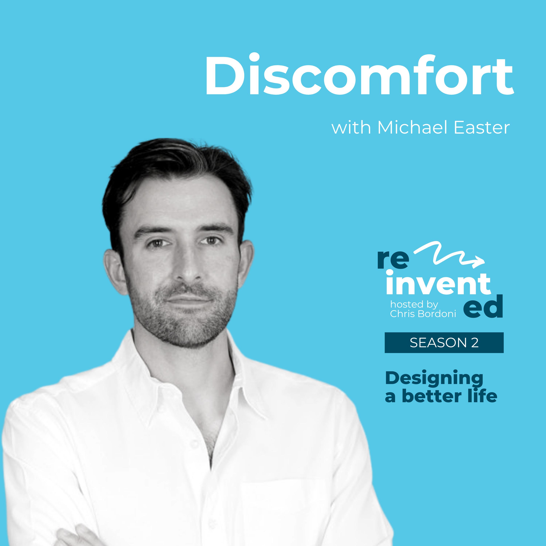 Reinvented | Season 2 | Michael Easter | Discomfort