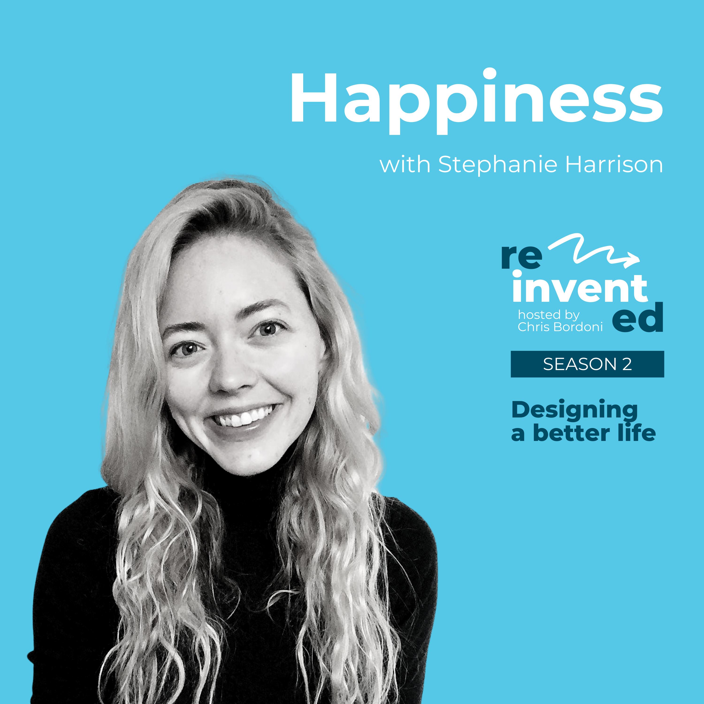 Reinvented | Season 2 | Stephanie Harrison | Happiness